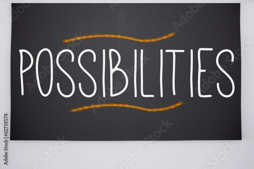 Possibilities written on big blackboard