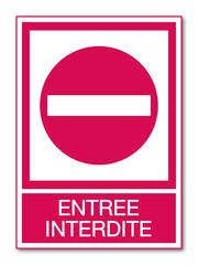Panneau entrée interdite.