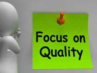 Focus On Quality Note Shows Excellence And Satisfaction Guarante