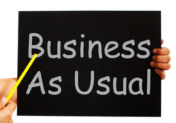 Business As Usual Blackboard Means Routine And Normality