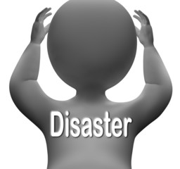 Disaster Character Means Crisis Calamity Or Catastrophe