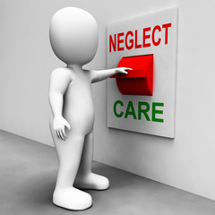 Neglect Care Switch Shows Neglecting Or Caring