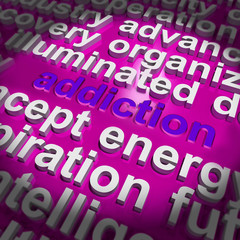 Addiction Word Cloud Means Obsession Craving And Attachment