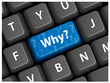 """WHY?"" Key on Keyboard (questions and answers help support how)"