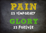 Pain is temporary - Glory is forever poster