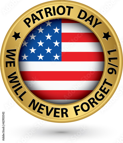 Patriot Day the 11th of september gold label, we will never forg