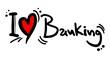 Banking love