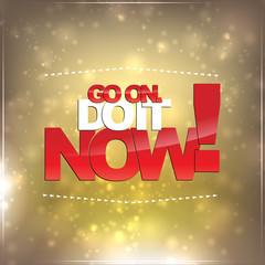 Go on. Do it now