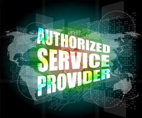 business concept, authorized service provider, digital screen