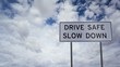 Sign Drive Safe Slow Down Clouds Timelapse