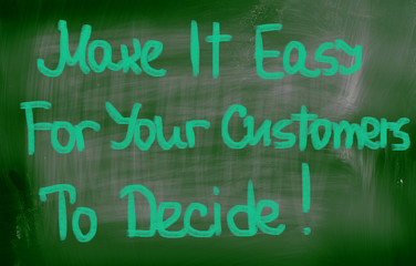 Make It Easy For Your Customers To Decide Concept