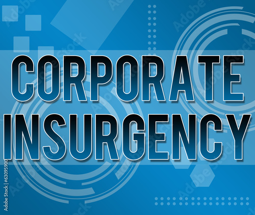 Corporate Insurgency Business Background