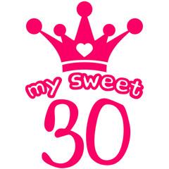 My Sweet 30 Geburtstag Krone Lustig