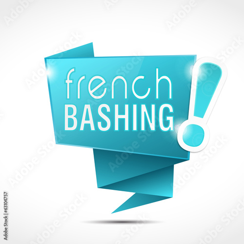 speech bubble : french bashing !