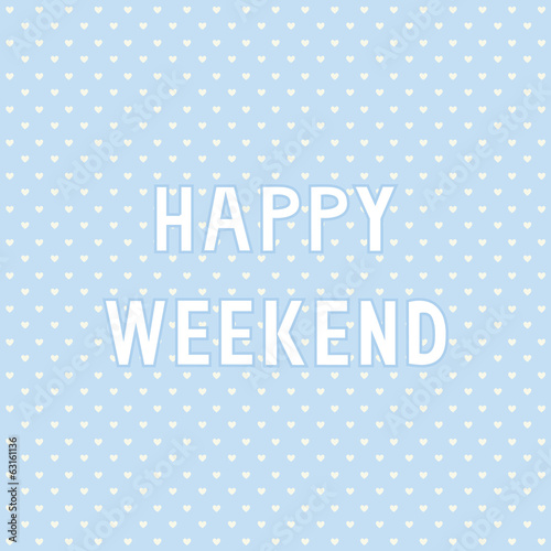 Happy weekend4