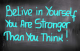 Belive In Yourself You Are Stronger Than You Think Concept poster
