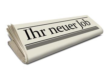 Zeitungsrolle mit Ihr neuer Job