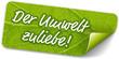 grüner Sticker Der Umwelt zuliebe