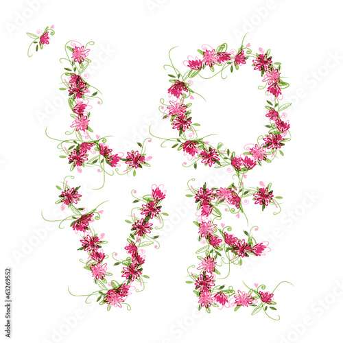 Floral love, word made from flowers for your design