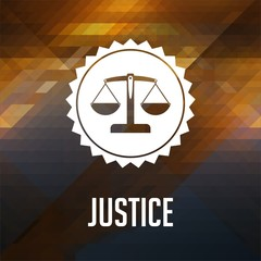Justice Concept on Triangle Background.
