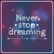 "Vector motivational card ""Never stop dreaming"""
