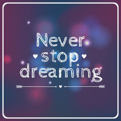 """Vector motivational card """"Never stop dreaming"""""""