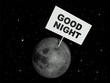 Message board on moon with the text words 'Good night'