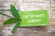 Der Umwelt zuliebe! - Plakette auf Naturholz