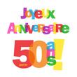 Carte JOYEUX ANNIVERSAIRE pour tes 50 ANS ! (fête félicitations)