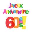 Carte JOYEUX ANNIVERSAIRE pour tes 60 ANS ! (fête félicitations)