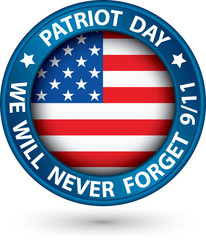 Patriot Day the 11th of september blue label, we will never forg