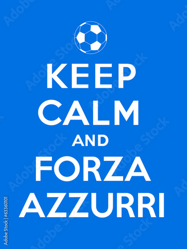 Keep calm and Forza Azzurri