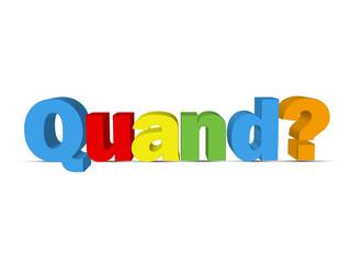 """Question """"QUAND?"""" (faq réponses solutions aide pourquoi info)"""