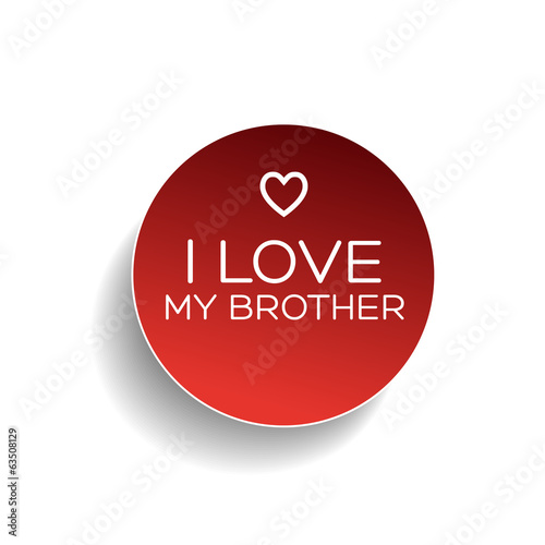 I love my brother badge