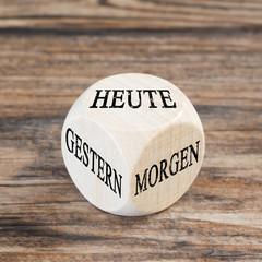 Würfel - HEUTE - GESTERN -  MORGEN