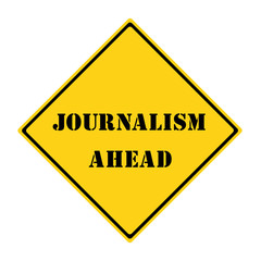 Journalism Ahead Sign