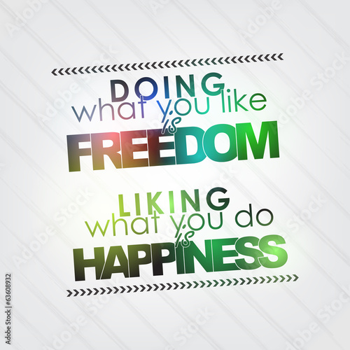 Liking what you do is happiness