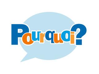 """Bulle """"POURQUOI? """" (faq questions réponses solutions comment)"""