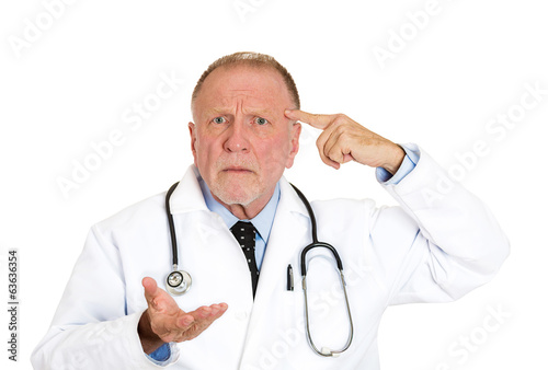 Confused senior doctor asking, are you crazy?