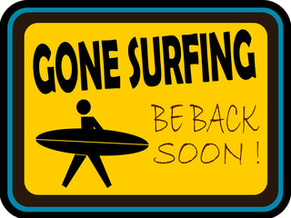 gone surfing sign with surfboard