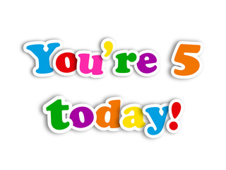 """YOU'RE 5 TODAY!"" CARD (happy birthday fifth five years old)"