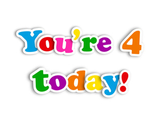 """YOU'RE 4 TODAY!"" CARD (happy birthday fourth four years old)"