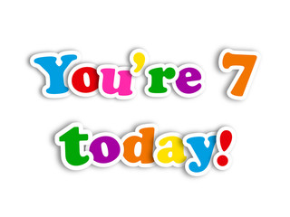 """YOU'RE 7 TODAY!"" CARD (happy birthday seventh seven years old)"