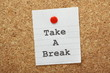 Take a Break reminder on a cork notice board