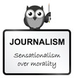 Monochrome Journalism sensationalism sign