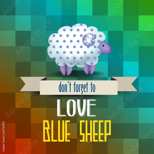"poster with sheep and message "" don't forget to love blue sheep"""
