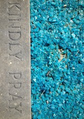kindly pray and blue gravel