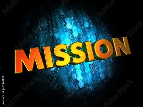 Mission Concept on Digital Background.