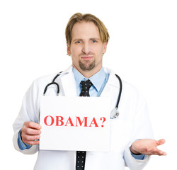 Male doctor questioning president Obama health care polices