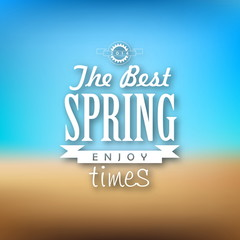 The best spring times, enjoy it, quotation on a spring, backgrou